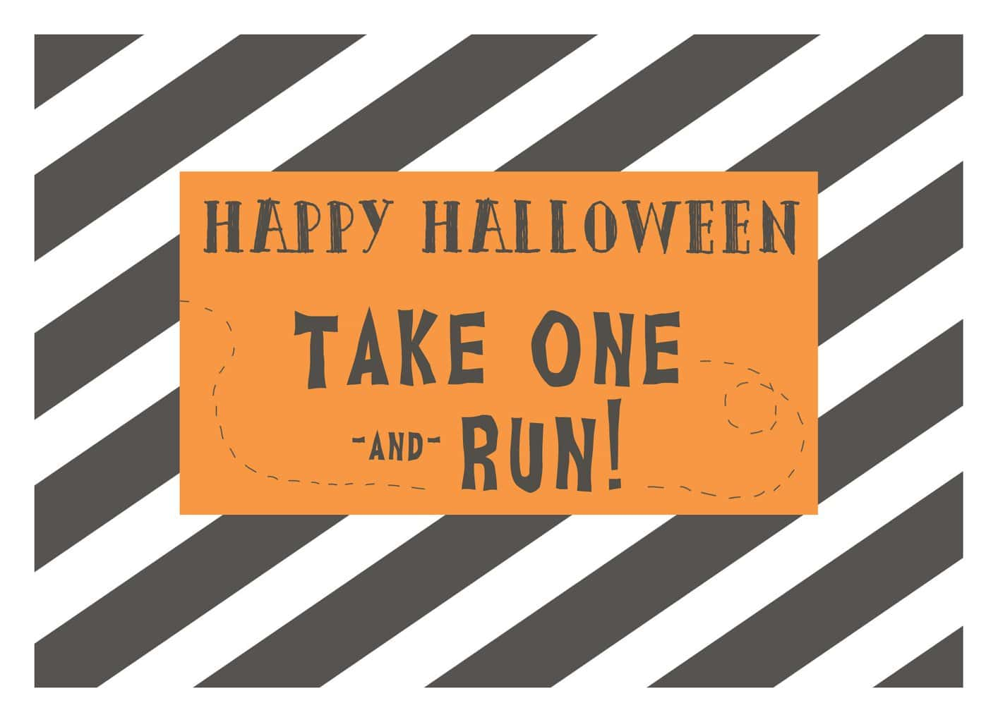 Free printable Take One And Run! Halloween sign for trick-or-treat