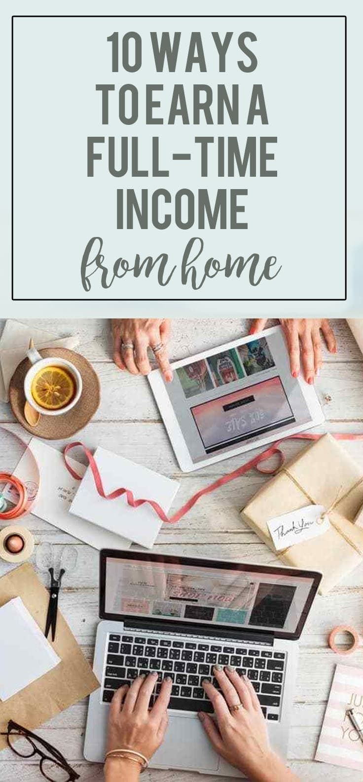 10 Ways to Earn a Full-Time income from home that anyone can do!